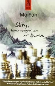 Shifu, harías cualquier cosa por divertirte_Mo Yan