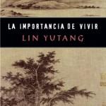LIN Yutang_La importancia de vivir